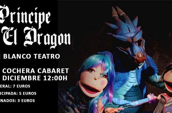 espectáculo teatro títeres príncipe dragón en blanco la cochera cabaret