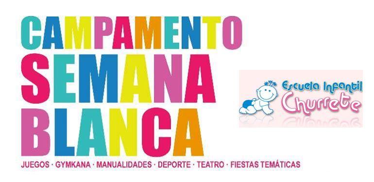 Semana Blanca Escuela Infantil Churrete actividades para niñas y niños de 3 a 6 años: juegos, yincana, manualidades, deporte, teatro y fiestas temáticas