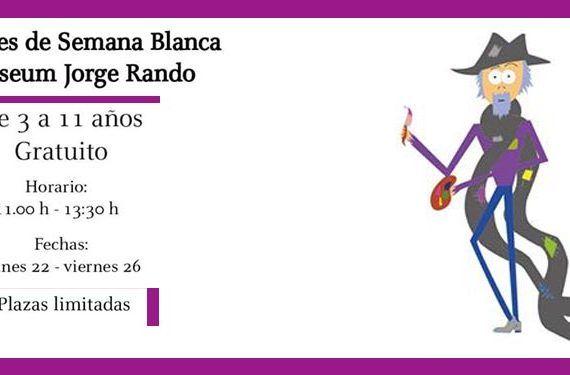 Talleres gratuitos de Semana Blanca en Museum Jorge Rando cartel cabecera