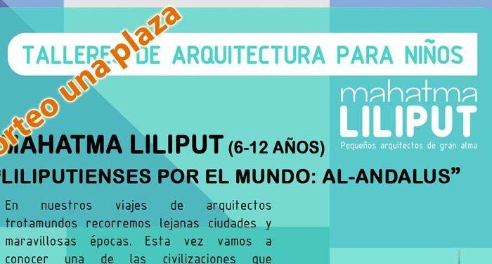 La Diversiva regala una plaza para 'Liliputienses por el mundo: Al-Andalus', taller de arquitectura para niños de Mahatma Liliput
