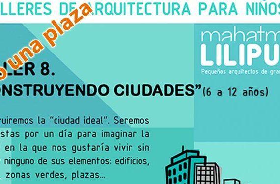 La Diversiva sortea una plaza en el taller de arquitectura para niños de Mahatma Liliput 'Construyendo ciudades' mayo 2016