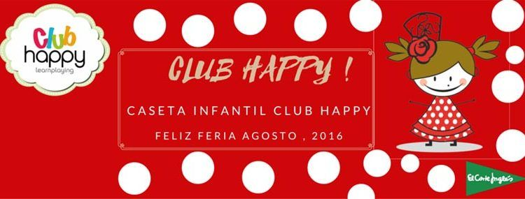 Feria de Málaga en el Club Happy El Corte Inglés