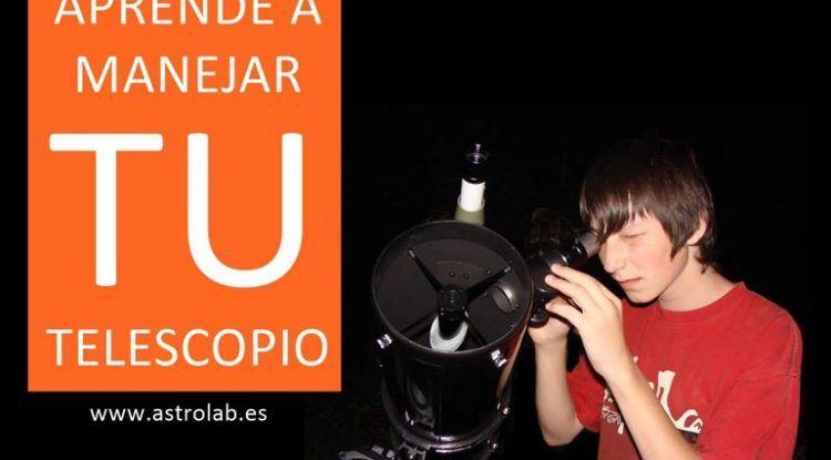 Aprende a manejar tu telescopio