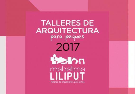 Talleres de arquitectura infantil en Mahatma Liliput para el primer semestre del 2017