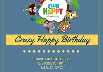 De lunes a jueves celebra tu cumple en el Club Happy de Málaga con los Crazy Happy Birthday por menos de 10 euros por niño