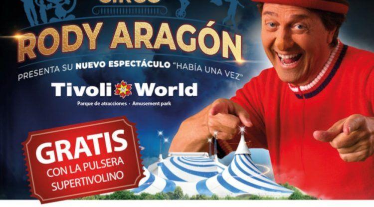 Disfruta del circo de Rody Aragón en Tivoli este verano