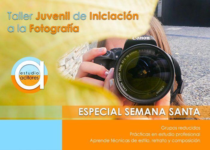 Taller de fotografía para jóvenes en Semana Santa con Estudio Acitores